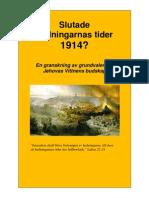 Slutade hedningarnas tider 1914?