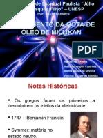 Seminário Millikan - Turma A - V Física Médica - Unesp (2009)