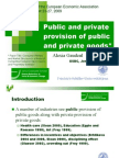 Public and private provision of public and private goods