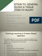 1) Introduction to General Pathology & Tissue Reaction to Injury