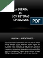 La Guerra de Los Sistemas Operativos