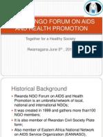 Rwamagana Presentation (RNGOF on AIDS and Health Promotion
