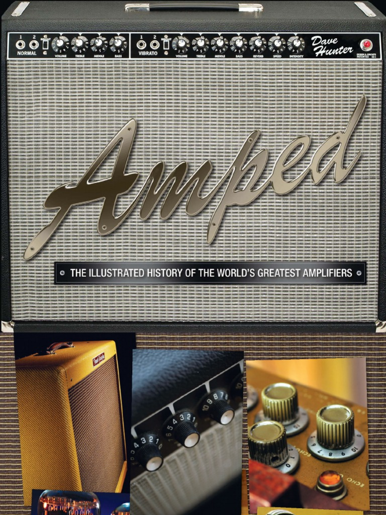 Amped The Illustrated History Of Worlds Greatest Amplifiers Frequency Brighteners Guitar Effect Schematic Diagram Music Ebook Vacuum Tube Loudspeaker