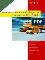 Exploratieve Studie Naar de Exportmogelijkheden Van DHL Frieght Naar de Kaspische Regio%2C Thijs Slot