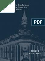 Historia de la Regulación y Supervisión Financiera en Bolivia - TOMO I
