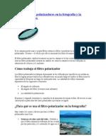 El uso de filtros polarizadores en la fotografía