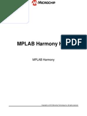 MPLAB Harmony Help - Help_harmony_v0_70b
