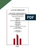 Seminario FIMIT SGR - TAVOLA ROTONDA - La fine del tabu. L'immobiliare indiretto come opportunità per gli Investitori Istituzionali. Il punto di vista di Investitori e Operatori.