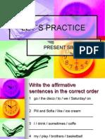 LET´S PRACTICE PRESENT SIMPLE
