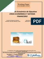 Desarrollo Economico de Gipuzkoa. CRISIS ECONOMICA Y SISTEMA FINANCIERO (Es) ECONOMIC CRISIS AND FINANCIAL SYSTEM (Es) KRISIALDIA ETA FINANTZA SISTEMA (Es)