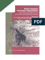 Bukan Sekedar Persoalan Kepemilikan. 10 Studi Kasus Konflik Tanah dan Sumber Daya Alam dari Jawa Timur dan Flores