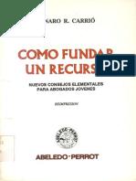 Carrio, Genaro R. - Como Fundar un Recurso.pdf