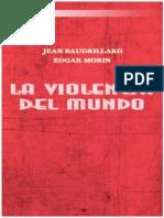 BAUDRILARD MORIN La Violencia Del Mundo