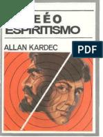 Allan Kardec - O que é o Espiritismo