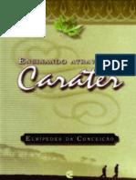 Ensinando através do caráter - Eurípedes da Conceição.