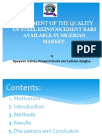 ASSESSMENT OF THE QUALITY OF STEEL REINFORCEMENT BARS AVAILABLE IN NIGERIAN MARKET.