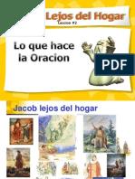 Jacob Lejos Del Hogar - Lo Que Hace La Oracion