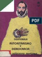 Solorzano Martinez - Guatemala Autoritarismo y Democracia