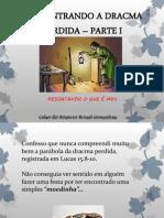 Reecontrando a Dracma Perdida -Parte i - Celso Brasil
