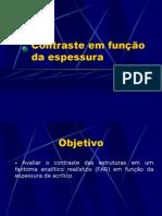 Lab. Radiodiagnóstico - I Física Médica - Unesp (2006) Contraste em função da espessura