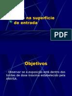 Lab. Radiodiagnóstico - I Física Médica - Unesp (2006) Dose na superfície de entrada
