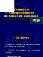 Lab. Radiodiagnóstico - I Física Médica - Unesp (2006) Exatidão e reprodutibilidade do tempo de exposição