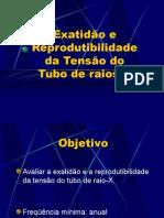 Lab. Radiodiagnóstico - I Física Médica - Unesp (2006) Exatidão e reprodutibilidade da tensão do tubo de raios-X