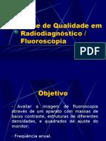 Lab. Radiodiagnóstico - I Física Médica - Unesp (2006) Qualidade em fluoroscopia / radiodiagnóstico