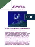 OS SEIS LOGOS – PREPARAÇÔES PARA 09-09-09