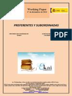 PREFERENTES Y SUBORDINADAS (Es) PREFERRED AND SUBORDINATED SHARES (Es) LEHENTASUNEZKO PARTAIDETZAK ETA MENPEKO EKARPENAK (Es)