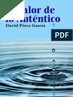 El Valor de Lo Autentico - David Perez Garcia