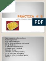 4. Pastel de Verde Con Pollo y Tocino