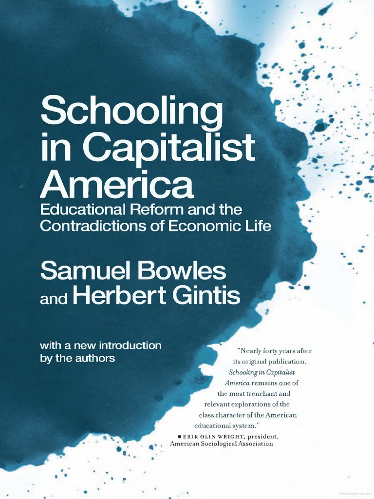 Schooling In Capitalist America Educational Reform And The