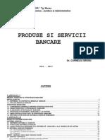 CURS Produse si servicii Bancare 2012. Universitatea Petru Maior, facultatea de Stiinte Juridice, Economice si Administrative. Finante si Banci, anul 2.