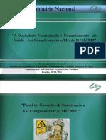 Rosangela - Papel Do Conselho de Saude Apos a LC 141