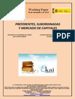 PREFERENTES, SUBORDINADAS Y MERCADO DE CAPITALES (Es) PREFERRED OR SUBORDINATED SHARES AND CAPITAL MARKET (Es) LEHENTASUNEZKO EDO MENPEKO EKARPENAK ETA KAPITAL MERKATUA (Es)