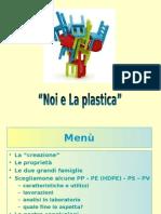 Noi e La Plastica
