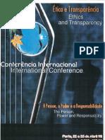 etica e transparencia - Artur Victoria, Sousa Franco e Jorge Braga de Macedo formaram após Encontro a Associacao Etica e Transparencia.