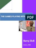 Ekdi - 'Games Playing With Us'