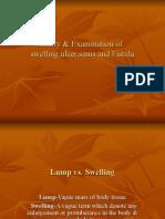 History & Examination of Swelling,Ulcer,Sinus and Fistula