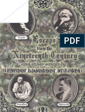 Wilson Peter Lamborn Escape From The Nineteenth Century And Other Essays Fourier Marx Proudhon Nietzsche Philosophical Science Science