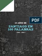 10 años de Santiago en 100 palabras
