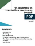 Presentation on Transaction Processing System