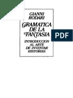 Gramatica de La Fantasia Introduccion Al Arte de Inventar Historias