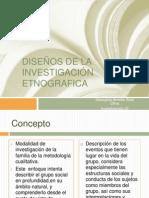 DISEÑOS DE LA INVESTIGACIÓN ETNOGRAFICA 8vo.pptx