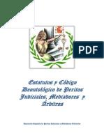 Estatuto y Codigo Deontologico de Peritos Judiciales Mediadores y Arbitros