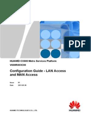 Configuration Guide - LAN Access and MAN Access: HUAWEI CX600 Metro