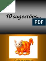 10 sugestões...v