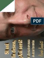 ¡Si así lo deseo, así será! 10 afirmaciones para alcanzar tus metas completo - Ricardo Benedetti.pdf