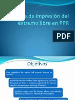 Técnicas de impresión del extremo libre en PPR